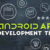 Quick Tips for New Android App Developers